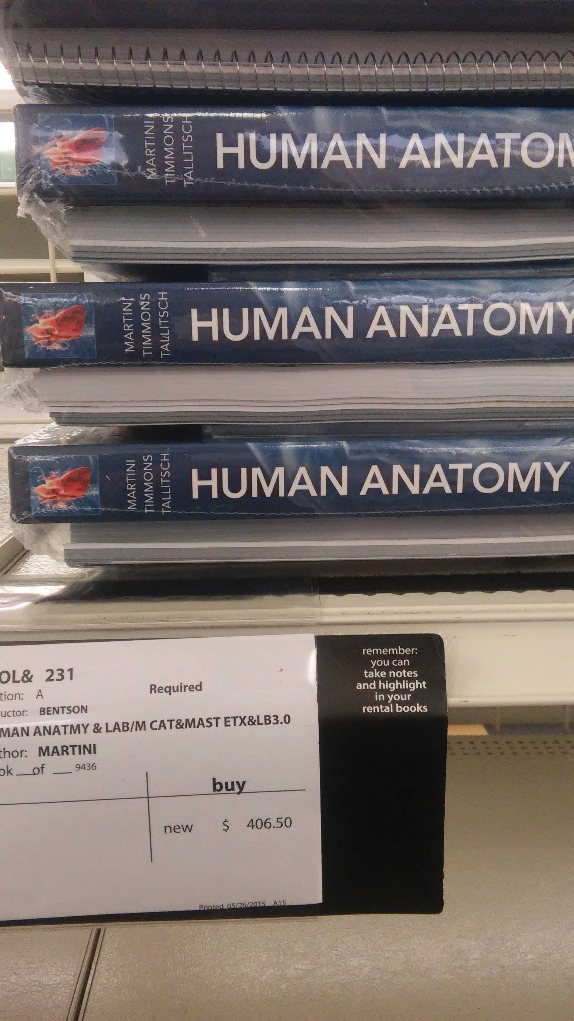 A prime example of the audacious prices textbooks. One anatomy textbook costing $406.50.