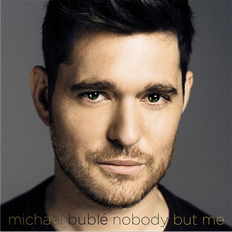 "Listen Up! A Review: Michael Buble's ""Nobody but Me"""