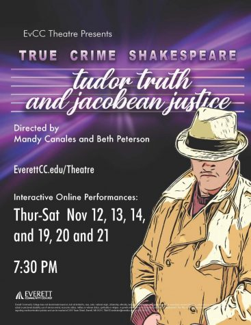 EvCC Theater Presents, True Crime Shakespeare: Tudor Truth and Jacobean Justice. Nov. 12-14 & Nov. 19-21.